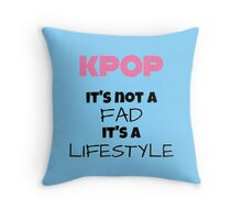 Kpop Is Lifestyle - TEAL Throw Pillow