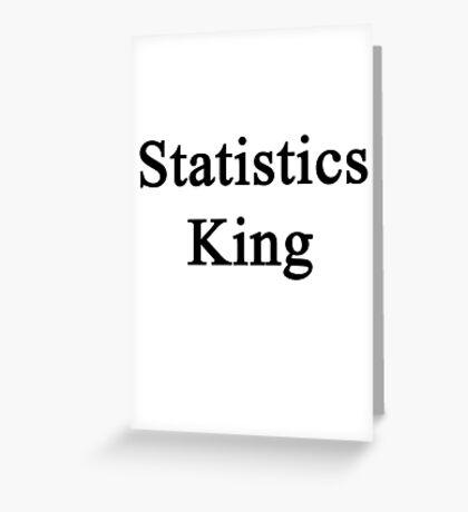Statistics King  Greeting Card