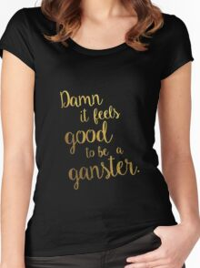 Damn it feels good to be a ganster, office space, movie quotes Women's Fitted Scoop T-Shirt