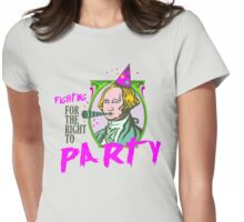 Fighting for the right to party Womens Fitted T-Shirt