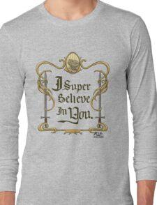 Galavant: I Super Believe in You Long Sleeve T-Shirt