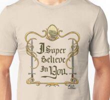 Galavant: I Super Believe in You Unisex T-Shirt
