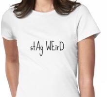 Stay weird print Womens Fitted T-Shirt