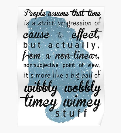 Time is a big ball of wibbly wobbly time wimey stuff Poster