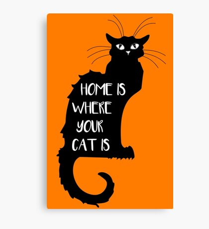 Cat - Home is where your cat is  Canvas Print