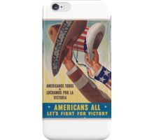 Americans All. Americanos Todos. Let's Fight for Victory.  - Vintage retro ww2 propaganda poster iPhone Case/Skin