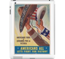 Americans All. Americanos Todos. Let's Fight for Victory.  - Vintage retro ww2 propaganda poster iPad Case/Skin