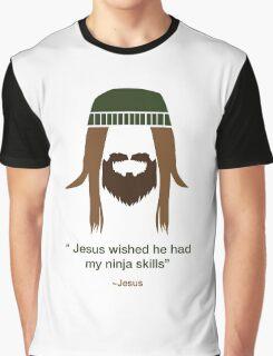 Jesus wished he had my ninja skills Graphic T-Shirt