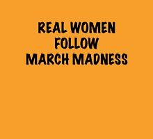 Real Women Follow March Madness Unisex T-Shirt