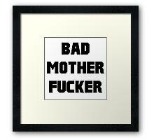 Bad Mother Fucker Pulp Fiction Framed Print