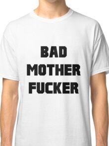 Bad Mother Fucker Pulp Fiction Classic T-Shirt