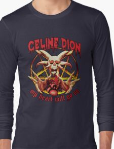Celine Dion Will Go On Long Sleeve T-Shirt