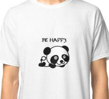 Be Happy Panda Classic T-Shirt
