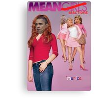 Mean Elections (Mean Girls Parody) Canvas Print