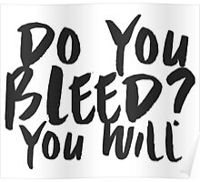 Do You Bleed? You Will. Poster