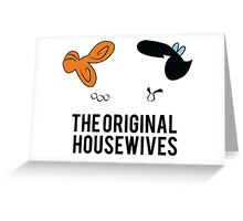 The Original Housewives - Wilma and Betty Greeting Card