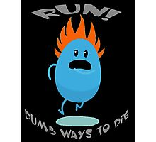 Dumb Ways To Die Photographic Print