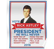 Vote Rick Astley for President! Poster