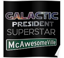 Galactic President Superstar McAwesomeVille Poster