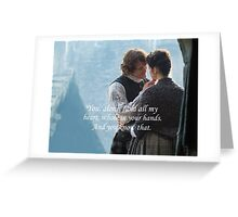Outlander/Jamie Fraser/Quote from Diana Gabaldon Greeting Card