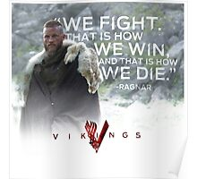 King Ragnar Quote We Win We Fight And We Die Poster