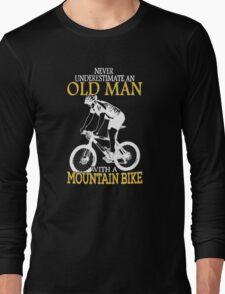 Never Underestimate an old man Long Sleeve T-Shirt