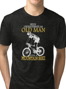 Never Underestimate an old man Tri-blend T-Shirt