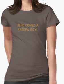 here comes a special boy shirt Womens Fitted T-Shirt
