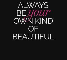 Your Own Kind Of Beautiful Quote Womens Fitted T-Shirt