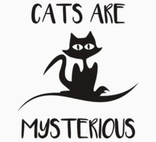 Cat - Cats are mysterious Kids Tee