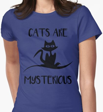 Cat - Cats are mysterious Womens Fitted T-Shirt