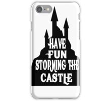 Have Fun Storming The Castle - The Princess Bride iPhone Case/Skin