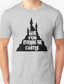 Have Fun Storming The Castle - The Princess Bride Unisex T-Shirt