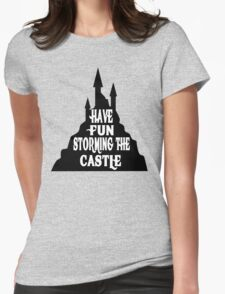 Have Fun Storming The Castle - The Princess Bride Womens Fitted T-Shirt