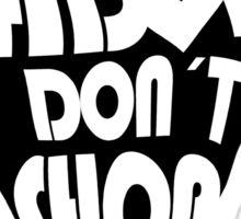 ADOPT DONT SHOP Sticker