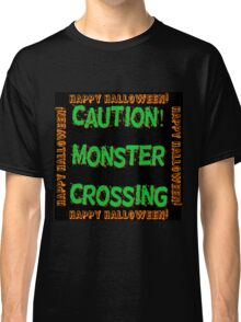 Caution Monster Crossing Classic T-Shirt