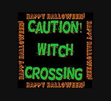 Caution Witch Crossing Unisex T-Shirt