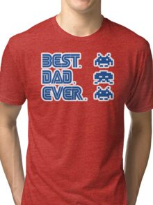 Best. Dad. Ever. Tri-blend T-Shirt