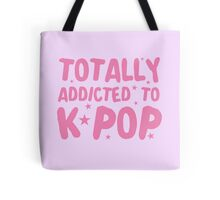 Totally addicted to K-pop (in pure pink) Tote Bag