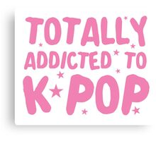 Totally addicted to K-pop (in pure pink) Canvas Print