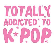 Totally addicted to K-pop (in pure pink) Photographic Print