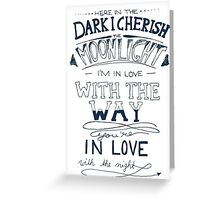Here in the dark... Greeting Card