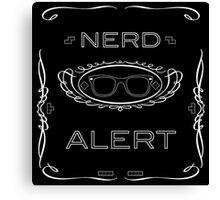 Nerd Alert! Canvas Print