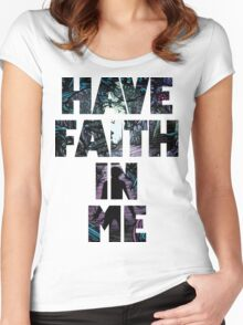 Have Faith In Me Women's Fitted Scoop T-Shirt