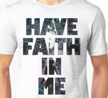 Have Faith In Me Unisex T-Shirt