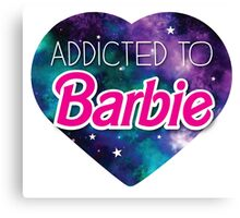 Addicted to BARBIE Canvas Print