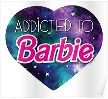 Addicted to BARBIE Poster