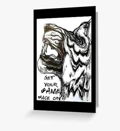 Get your Game Face on! gym quote tiger art Greeting Card