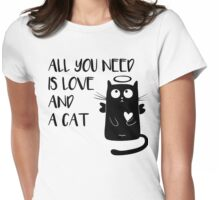 Cat - All you need is love and a cat! Womens Fitted T-Shirt