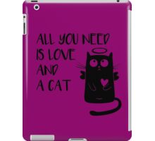 Cat - All you need is love and a cat! iPad Case/Skin